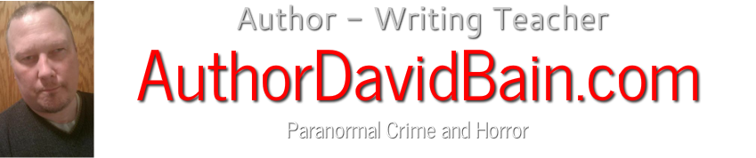 David Bain - AuthorSpeakerWriting Teacher - Paranormal Crime & HorrorBest PodcastsWrite Thoughts